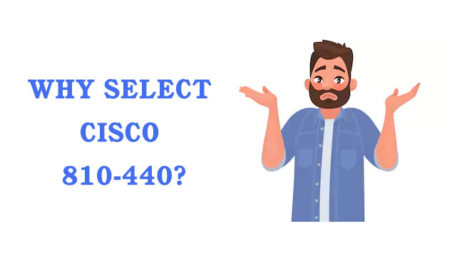 Why select Cisco 810-440