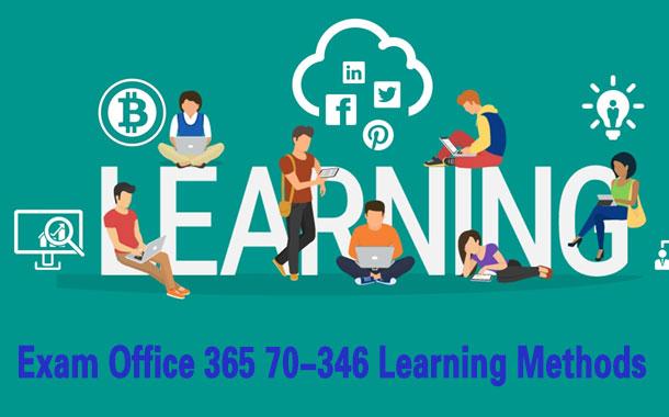 Exam 70-346 Learning Methods