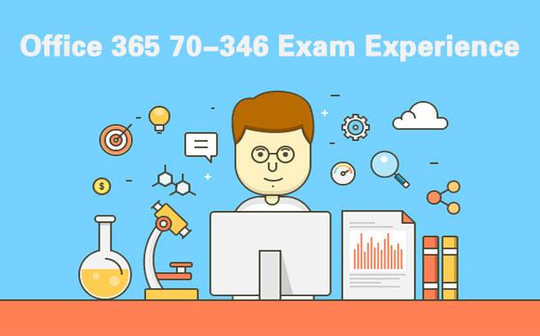 Office 365 70-346 Exam Experience