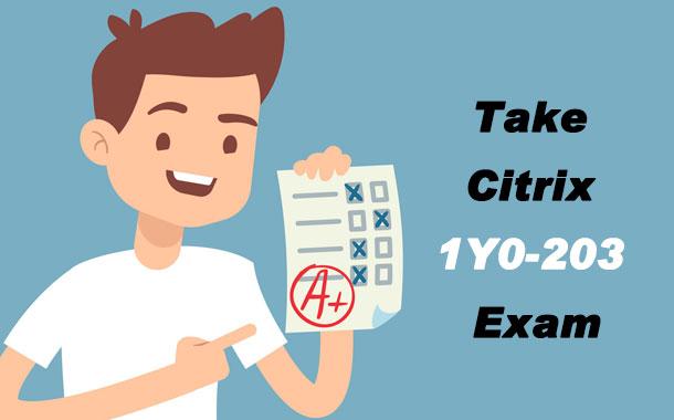 Take Citrix 1Y0-203 Exam