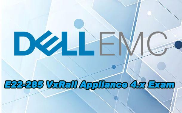 E22-285 VxRail Appliance 4.x Exam