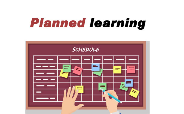 Planned learning
