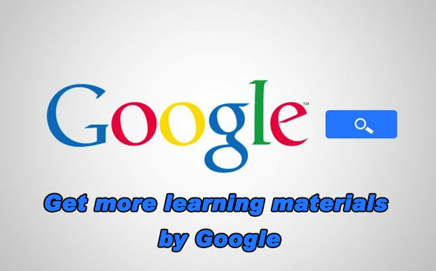 Get more learning materials by Google