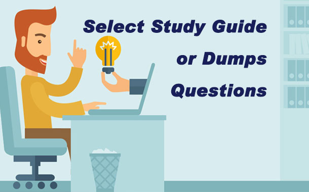 Select Study Guide or Dumps Questions