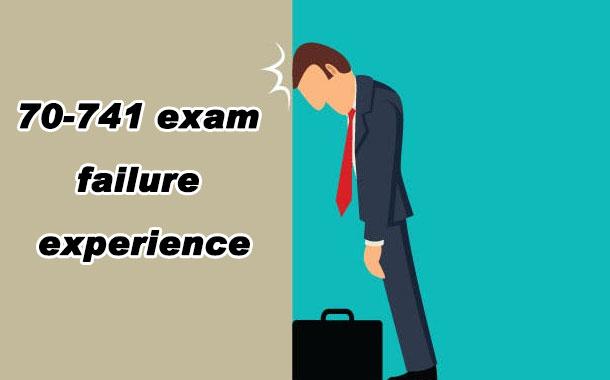 70-741 exam failure experience