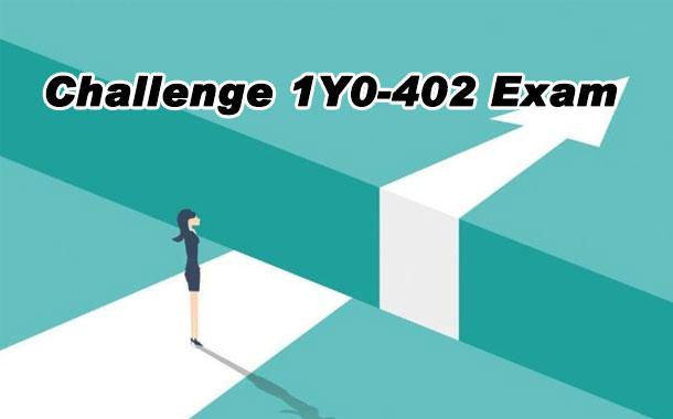 Challenge 1Y0-402 Exam