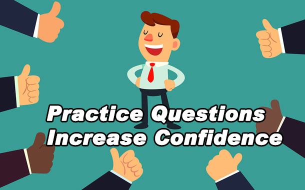 Practice Questions, Increase Confidence