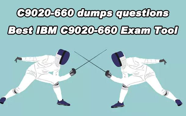 C9020-660 Dumps Questions Best IBM C9020-660 Exam Tool