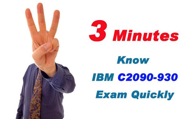 3 Minutes Know IBM C2090-930 Exam Quickly